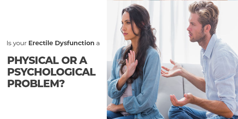Is Your Erectile Dysfunction A Physical Or A Psychological Problem?